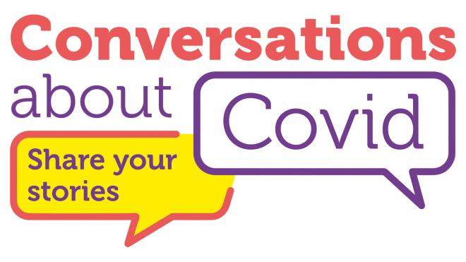 speech bubbles - conversations about covid - share your stories