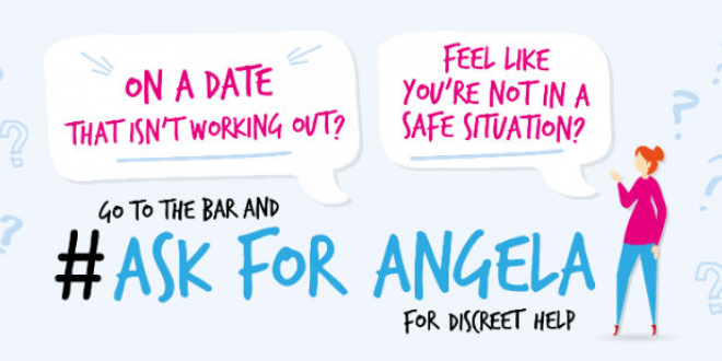 If you feel unsafe whilst on a date, go to the bar and ask for Angela
